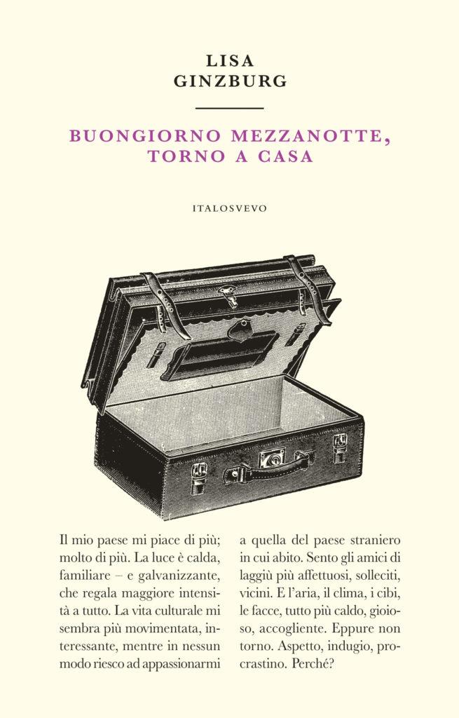 Italo Svevo Edizioni - Buongiorno mezzanotte torno a casa - Ginzburg
