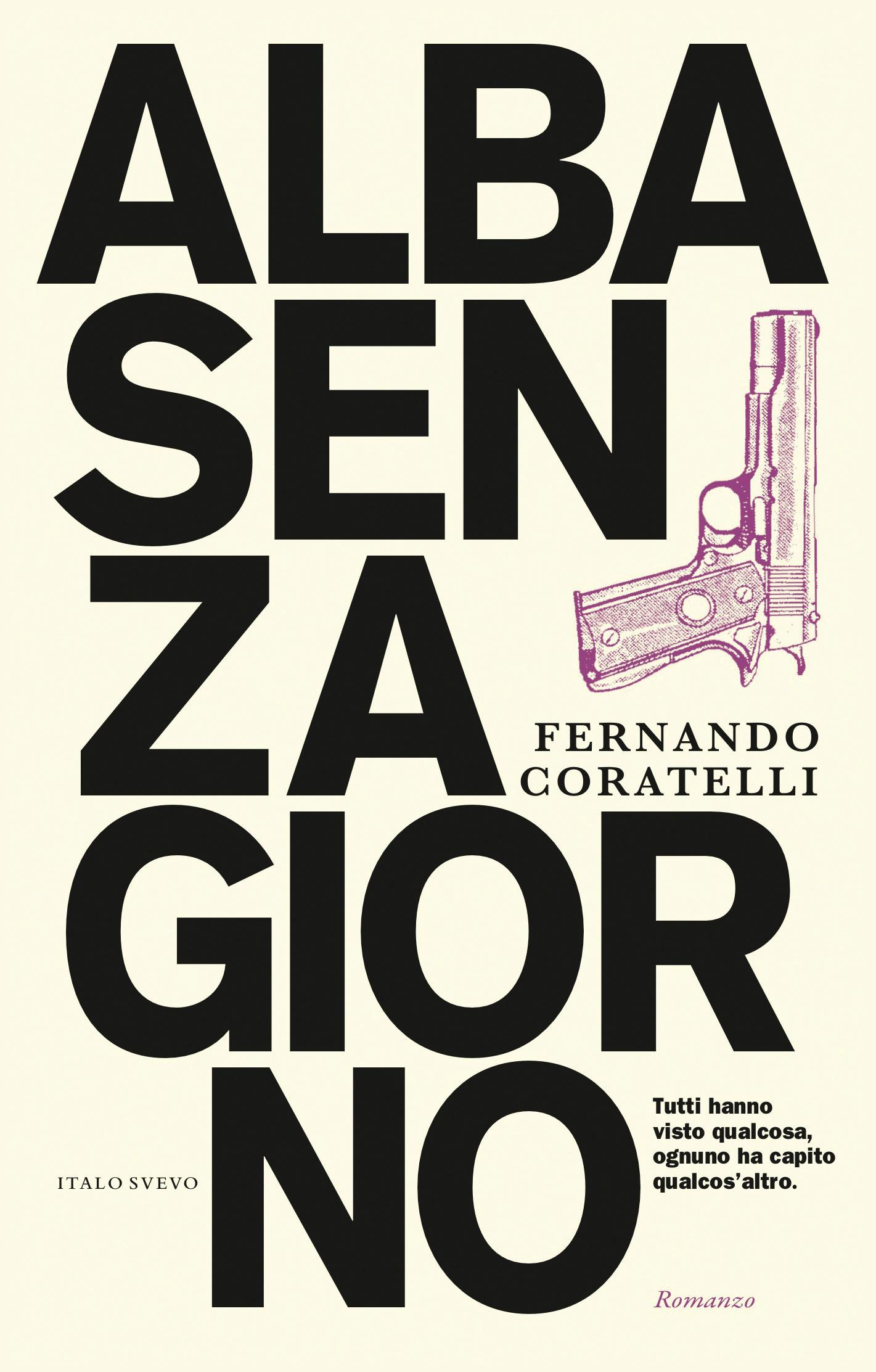 Italo Svevo Edizioni - Alba senza giorno - Coratelli