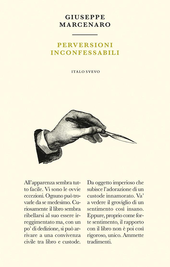 Italo Svevo Edizioni - Perversioni incoffessabili - Marcenaro