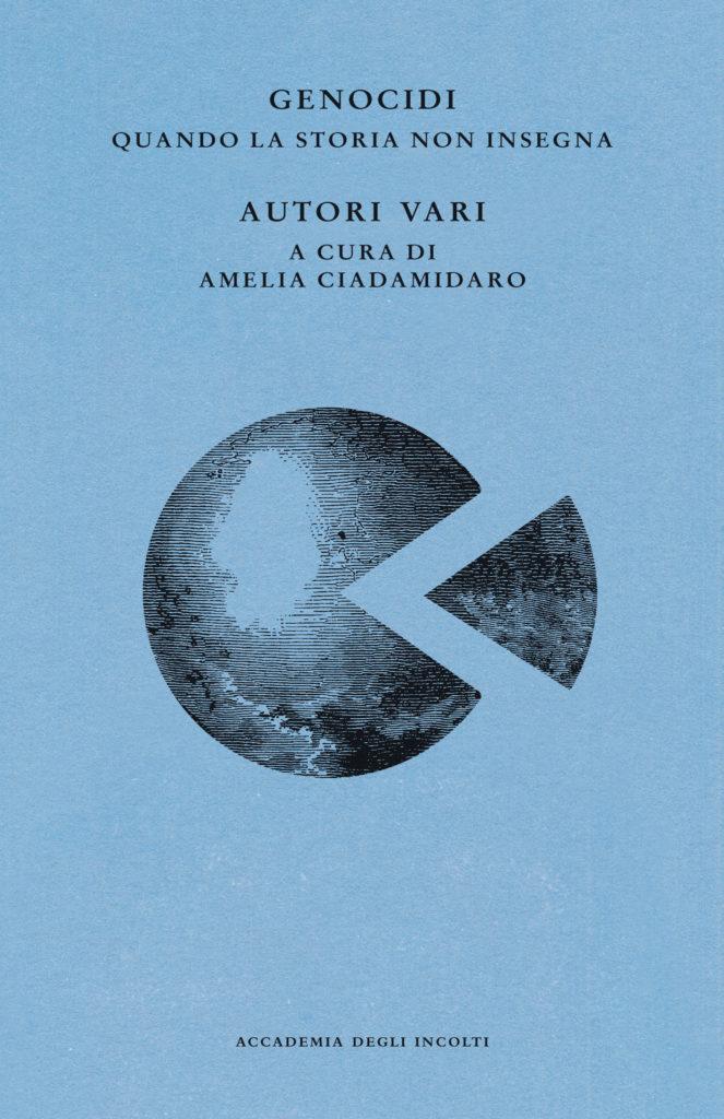 Italo Svevo Edizioni - Genocidi - Ciadamidaro