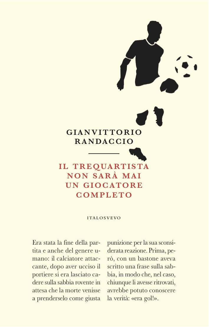Italo Svevo Edizioni - Il trequartista non sarà mai un giocatore completo - Randaccio