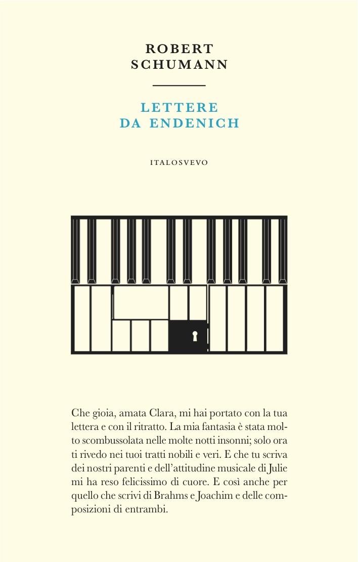 Italo Svevo Edizioni - Lettere da Endenich - Schumann